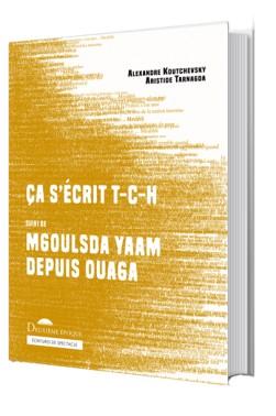 Ça s'écrit T-C-H et Mgoulsda Yaam depuis Ouaga