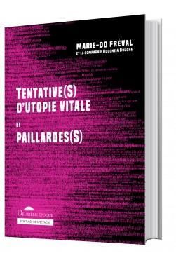 Tentative(S) d'Utopie Vitale et Paillarde(S)