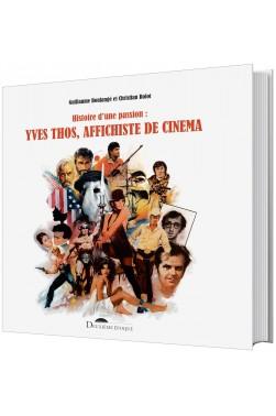 Histoire d'une passion : Yves Thos, affichiste de cinéma
